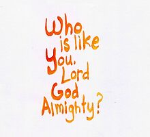 Psalm 89: Who is like You by countedhairs