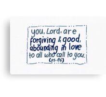 Psalm 86: Forgiving & good Canvas Print