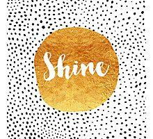 Shine Photographic Print