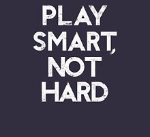 PLAY SMART, NOT HARD T-shirt / Phone case / More Unisex T-Shirt