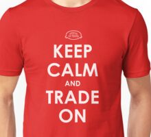 Keep Calm and Trade On - Pin Trader Unisex T-Shirt