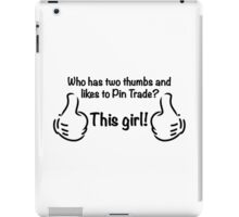 Who Likes to Pin Trade? This Girl! iPad Case/Skin