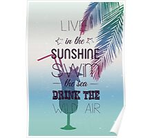 Live in the sunshine summer quote Poster