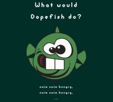 What would Dopefish do? T-Shirt