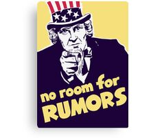 No Room For Rumors -- Uncle Sam Poster Canvas Print