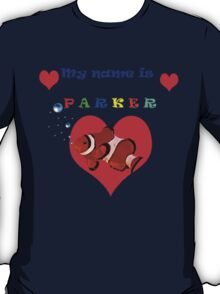 """""""My Name is Parker """" T-Shirt"""