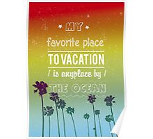 Favorite place to vacation Poster