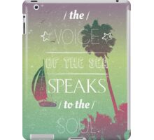 The voice of the sea summer quote iPad Case/Skin