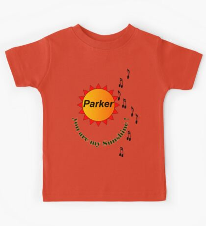 """""""Parker , you are my Sunshine """" Kids Tee"""