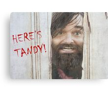 HERE'S TANDY! Last Man On Earth Phil Miller The Shining Spoof Canvas Print
