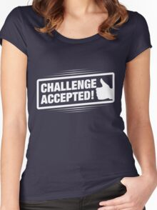 Challenge Accepted! Women's Fitted Scoop T-Shirt