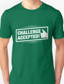 Challenge Accepted! Unisex T-Shirt