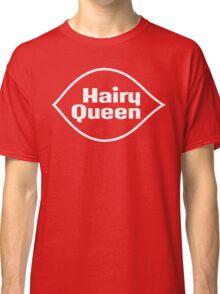 Hairy Queen Classic T-Shirt