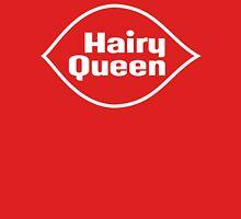 Hairy Queen Unisex T-Shirt