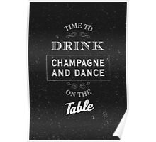 Drink champagne and dance Poster