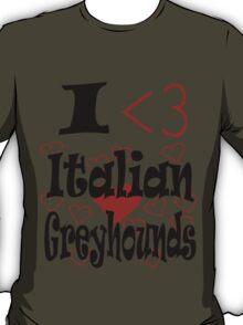I <3 Italian Greyhounds T-Shirt
