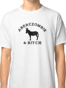 ABERCZOMBIE & BITCH Classic T-Shirt