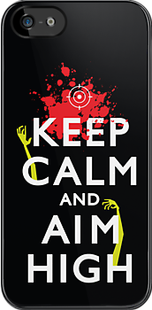 Keep Calm and Aim High by vargasvisions