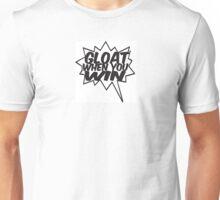 Gloat When You Win Unisex T-Shirt