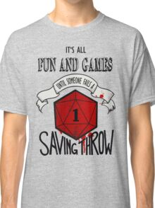 Its All Fun And Games Classic T-Shirt