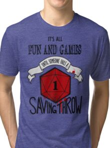 Its All Fun And Games Tri-blend T-Shirt