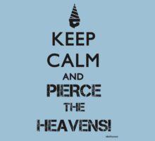 Keep calm and PIERCE THE HEAVENS! -Gurren Lagann- Kids Tee