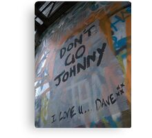 Don't Go Johnny Canvas Print