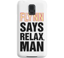 Flynn Says Relax, Man Samsung Galaxy Case/Skin