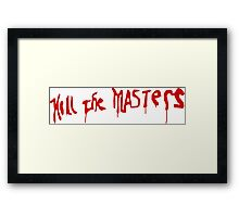 Kill The Masters - Game Of Thrones Framed Print