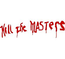 Kill The Masters - Game Of Thrones Photographic Print