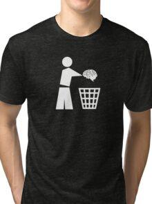 Bin your brains white Tri-blend T-Shirt