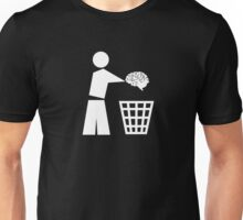 Bin your brains white Unisex T-Shirt