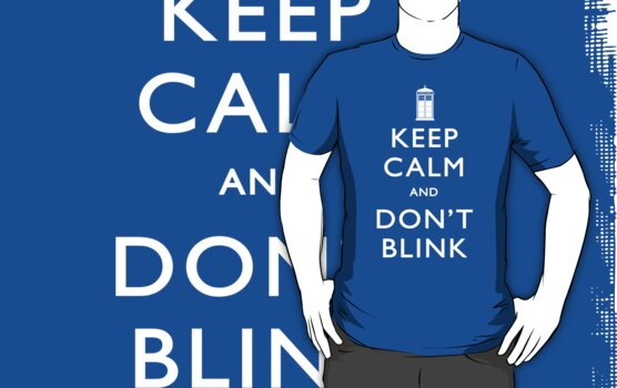 Keep Calm and Don&#x27;t Blink by mechantefille