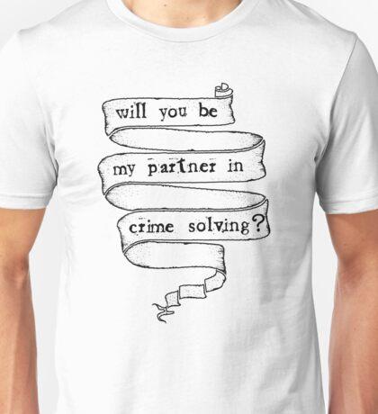 Partner in crime solving Unisex T-Shirt