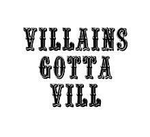 VILLAINS GOTTA VILL Photographic Print