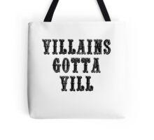 VILLAINS GOTTA VILL Tote Bag