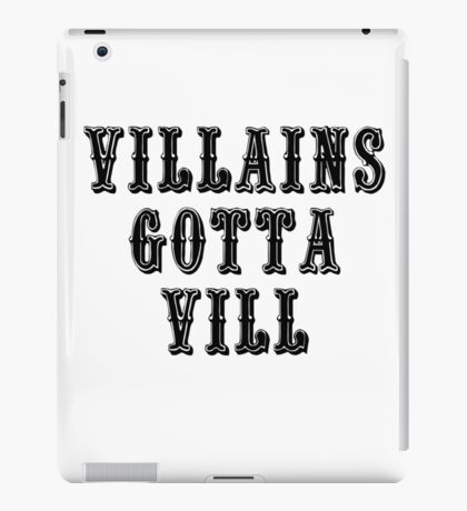 VILLAINS GOTTA VILL iPad Case/Skin