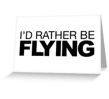 I'd rather be Flying Greeting Card