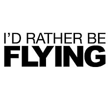 I'd rather be Flying Photographic Print