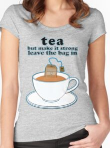 Tea but make it strong Women's Fitted Scoop T-Shirt