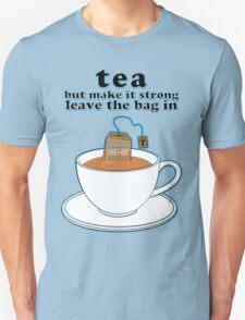 Tea but make it strong Unisex T-Shirt