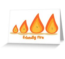Friendly fire Greeting Card