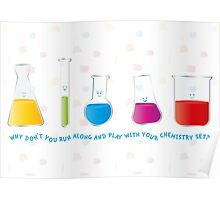 Play with your chemistry set Poster