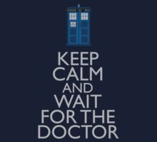 Keep Calm and wait for the Doctor