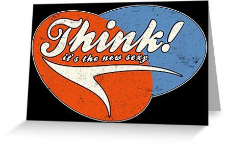 Think! it's the new sexy by puppaluppa