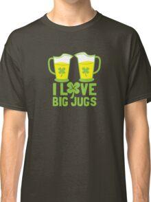 I love BIG JUGS green shamrocks St Patricks day beer jugs Classic T-Shirt