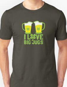 I love BIG JUGS green shamrocks St Patricks day beer jugs Unisex T-Shirt