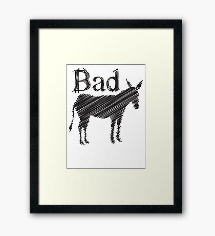 BAD ASS donkey funny design Framed Print