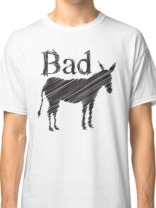 BAD ASS donkey funny design Classic T-Shirt