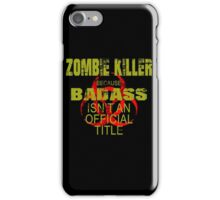 badass zombie killer  iPhone Case/Skin